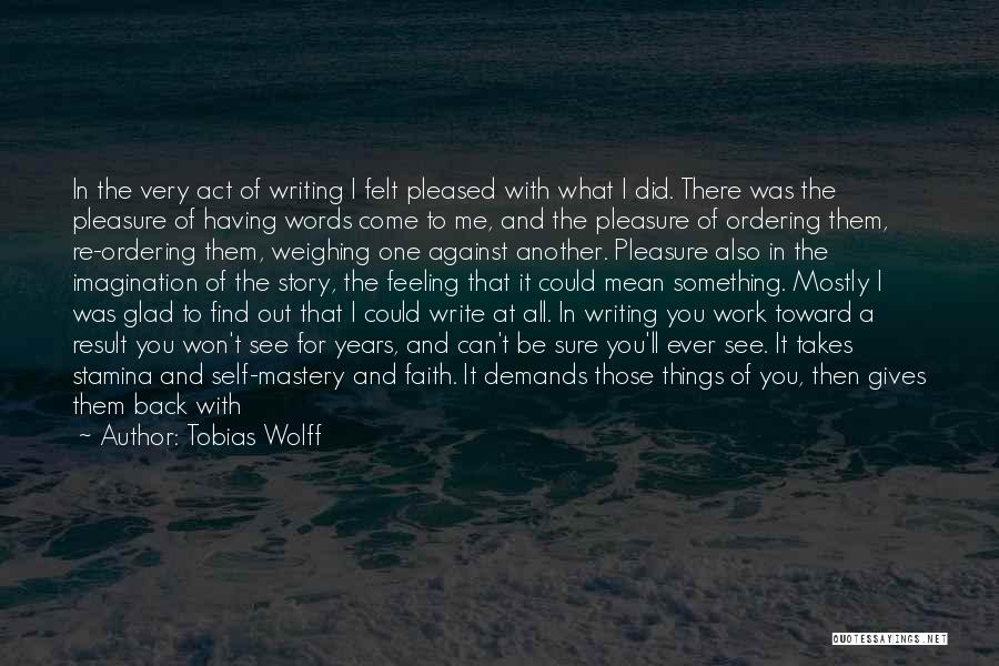 Glad You're In My Life Quotes By Tobias Wolff