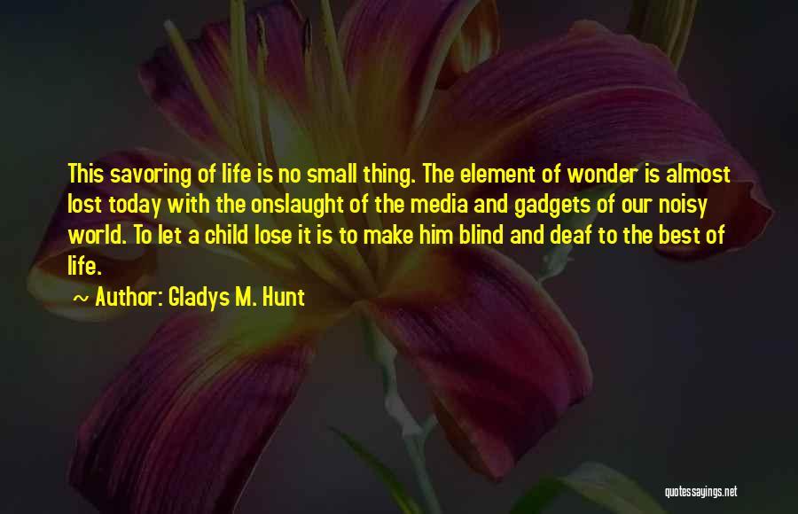 Gladys M. Hunt Quotes 1639545
