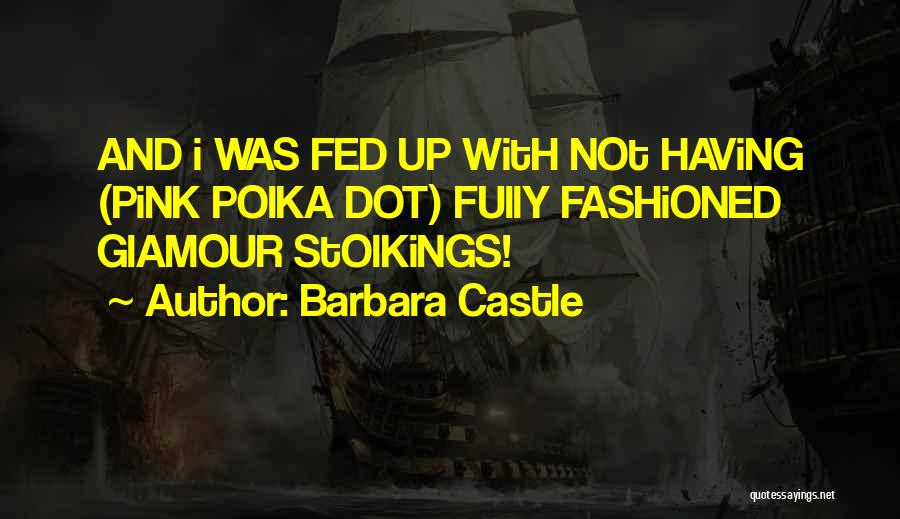 Glamour Quotes By Barbara Castle