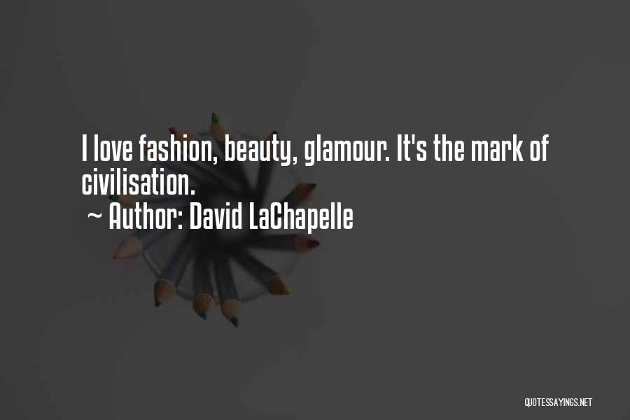 Glamour Quotes By David LaChapelle