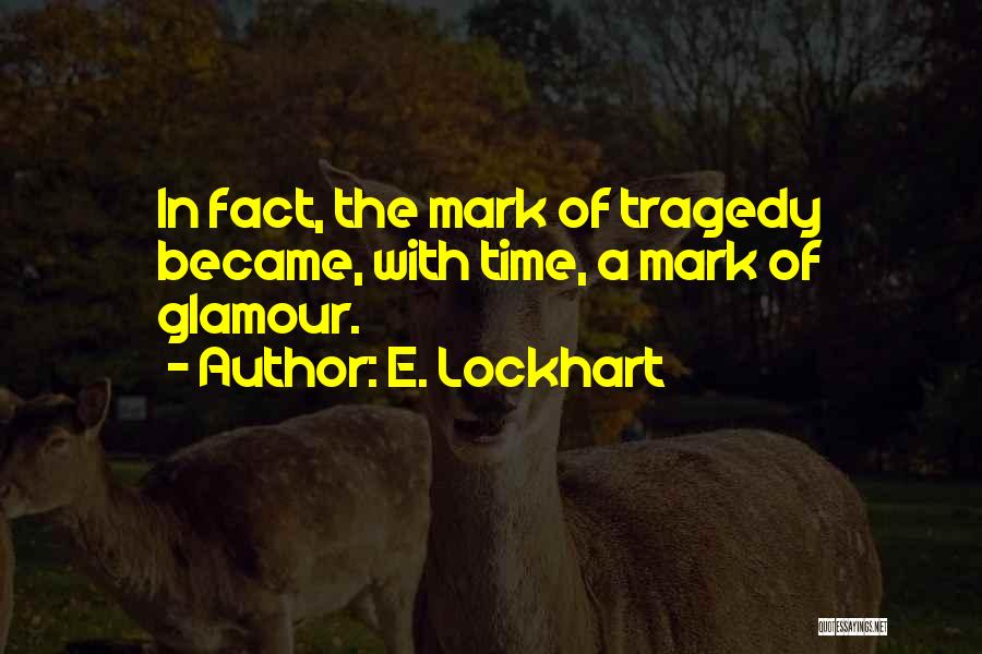 Glamour Quotes By E. Lockhart
