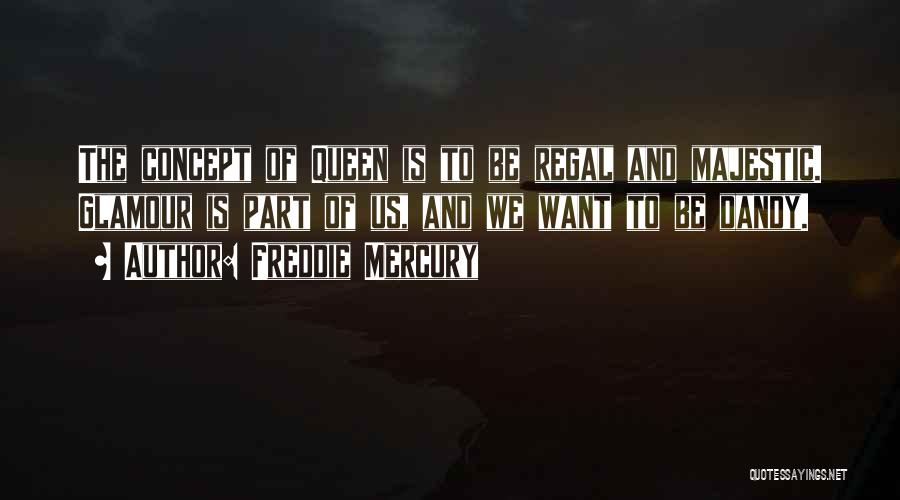 Glamour Quotes By Freddie Mercury