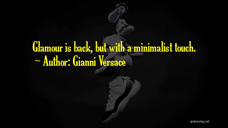 Glamour Quotes By Gianni Versace