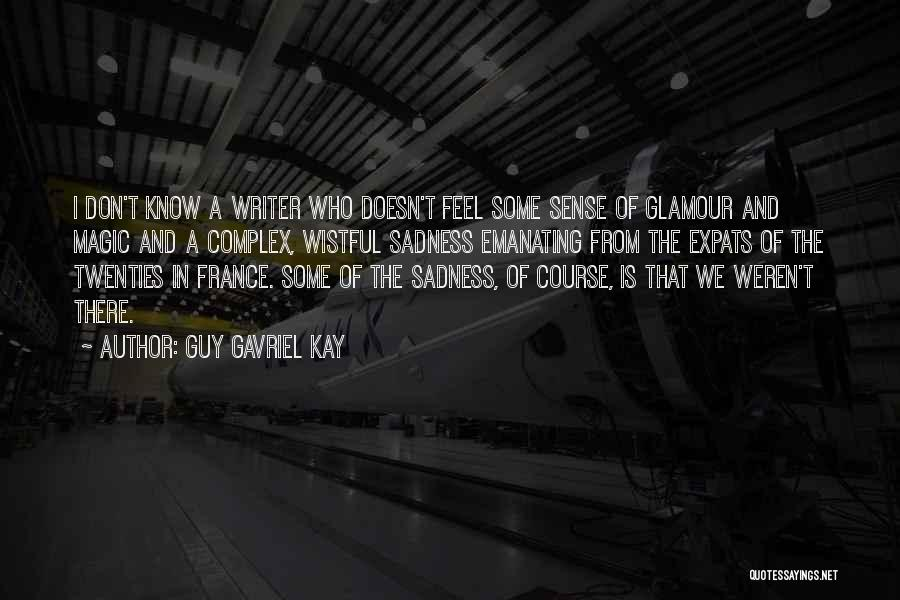 Glamour Quotes By Guy Gavriel Kay
