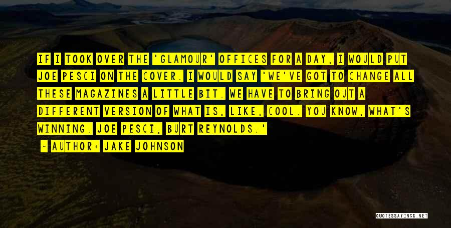 Glamour Quotes By Jake Johnson