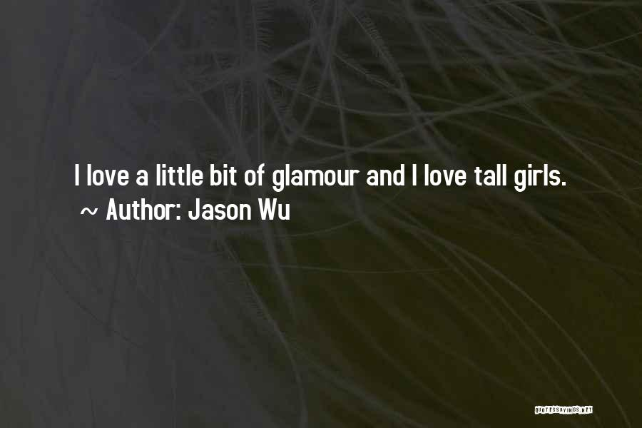 Glamour Quotes By Jason Wu