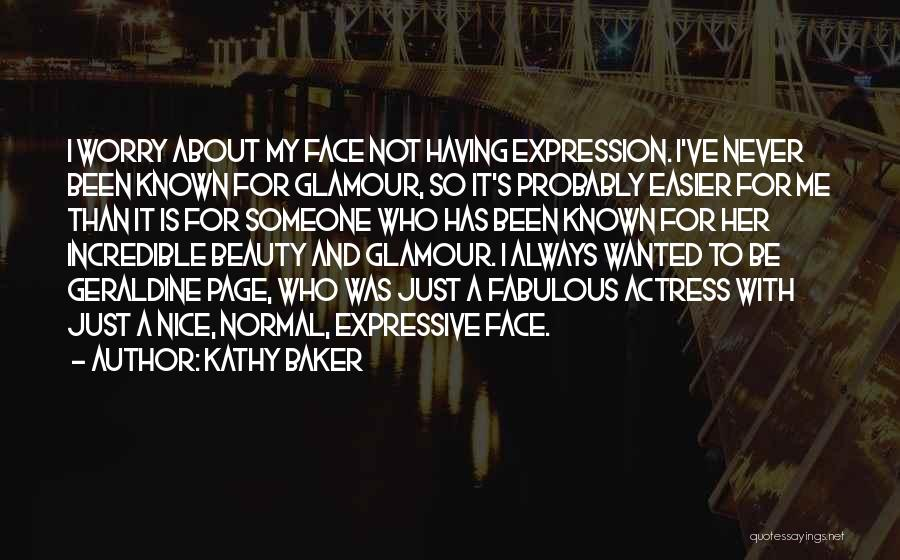 Glamour Quotes By Kathy Baker