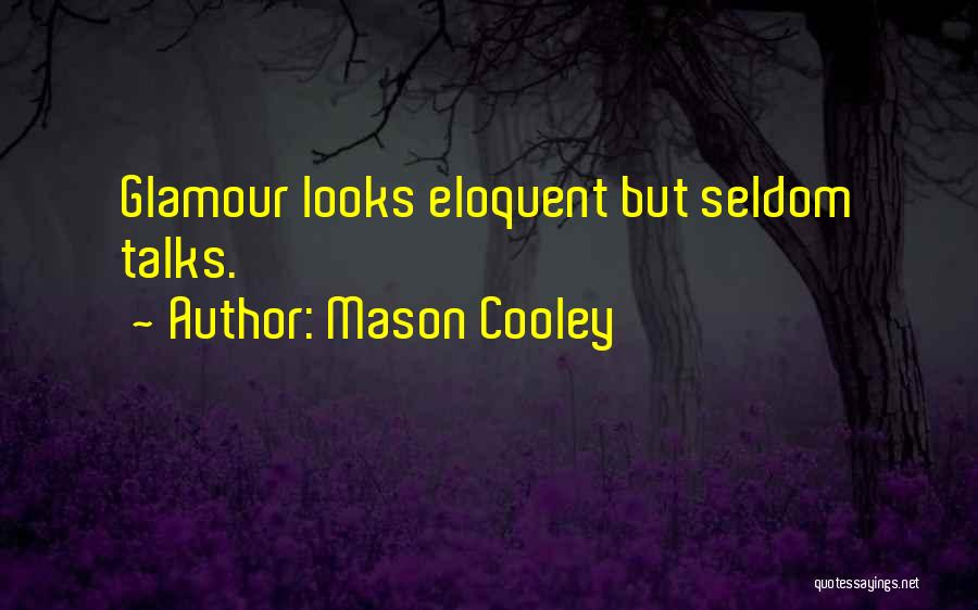 Glamour Quotes By Mason Cooley