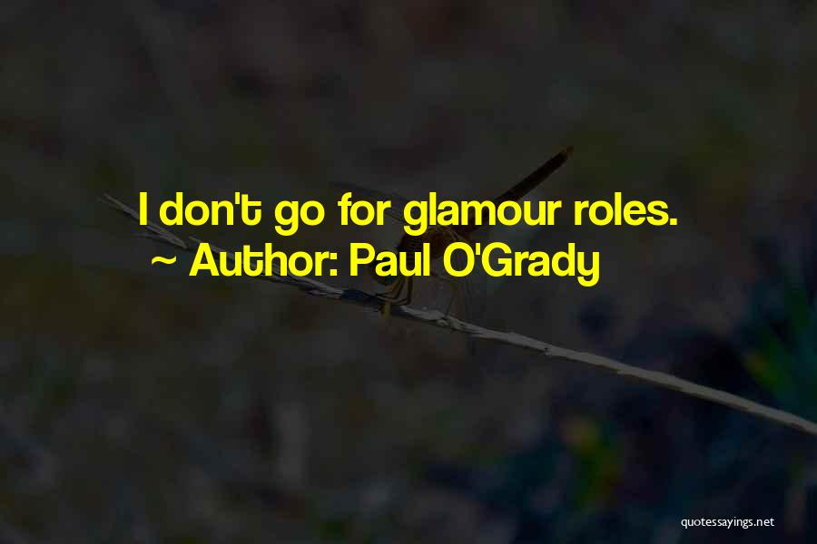 Glamour Quotes By Paul O'Grady