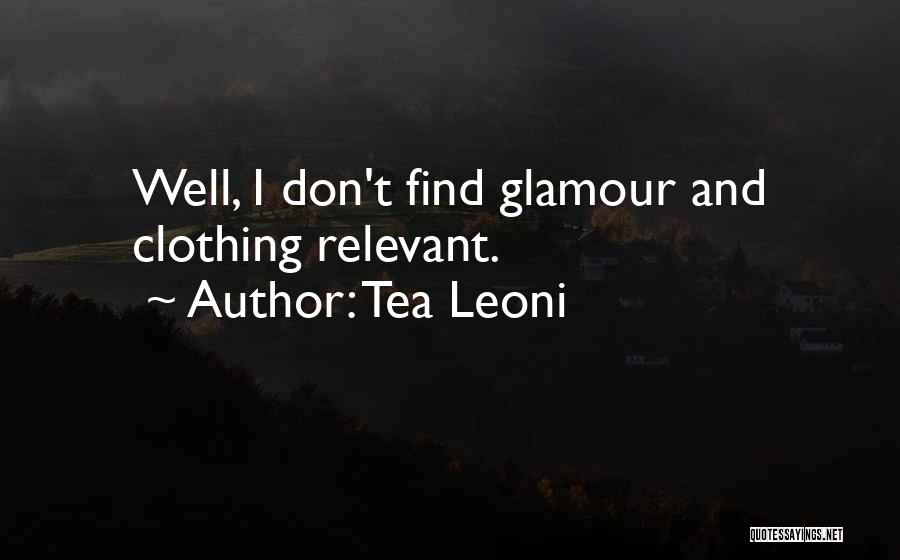 Glamour Quotes By Tea Leoni