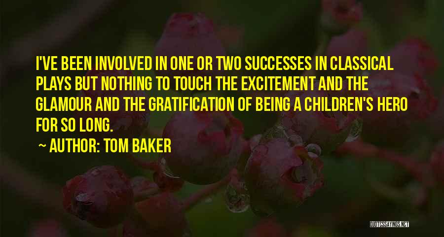 Glamour Quotes By Tom Baker