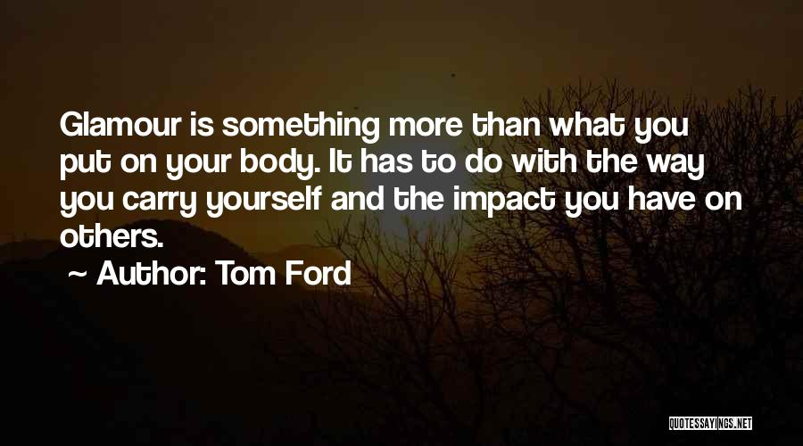 Glamour Quotes By Tom Ford