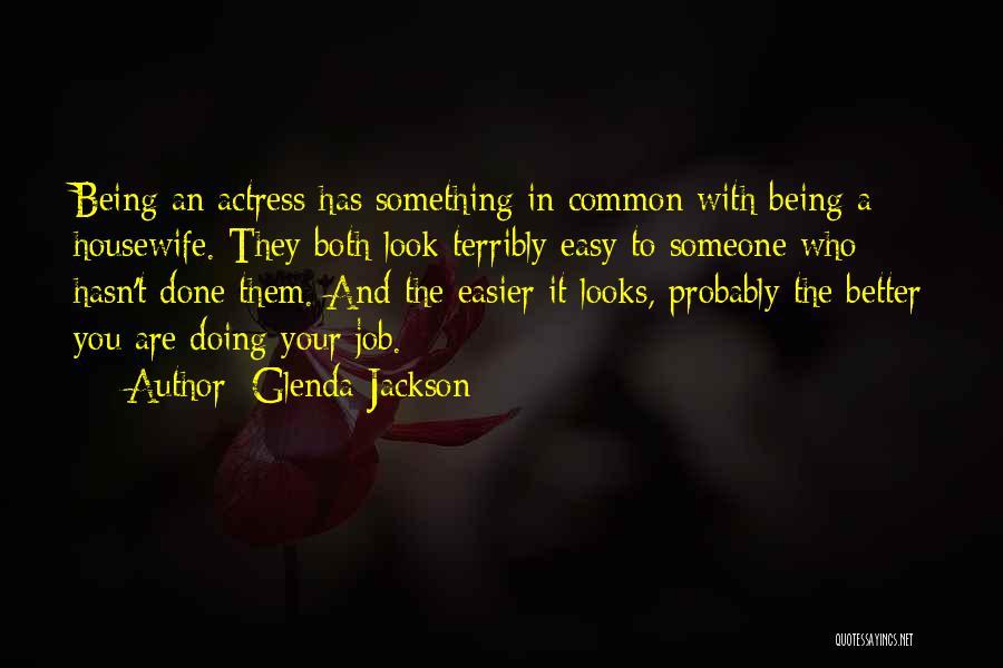 Glenda Jackson Quotes 1405652