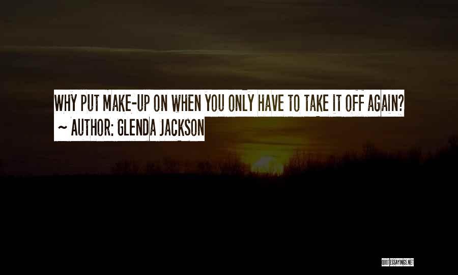 Glenda Jackson Quotes 1486453