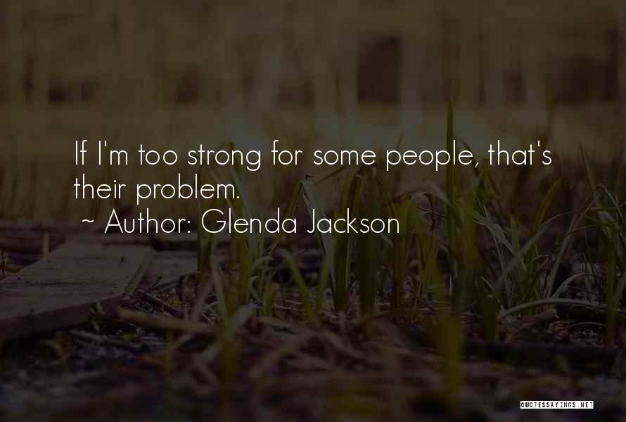 Glenda Jackson Quotes 470153