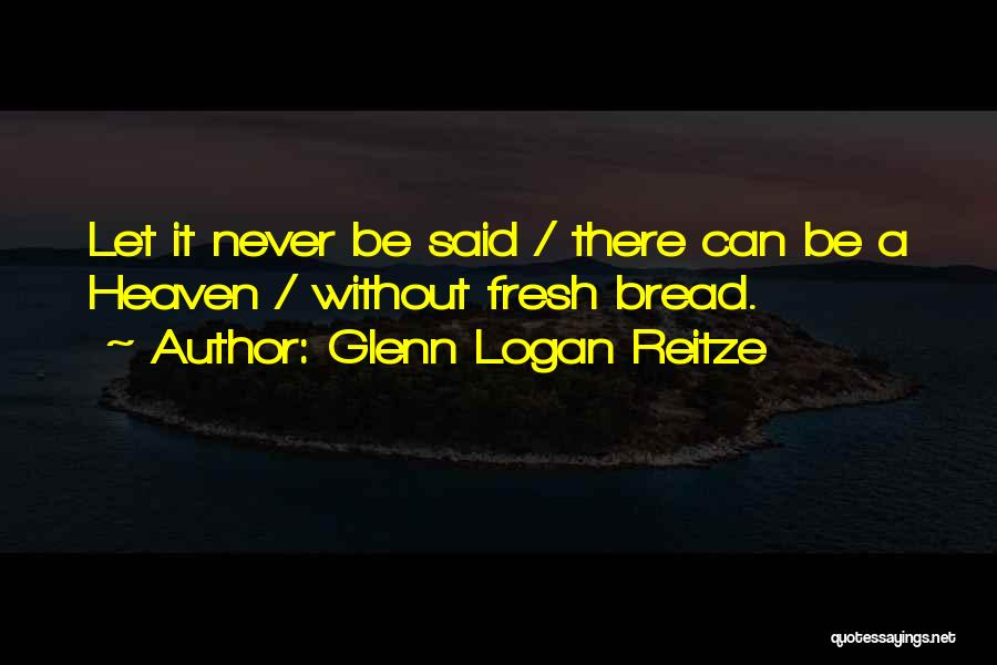 Glenn Logan Reitze Quotes 1246412