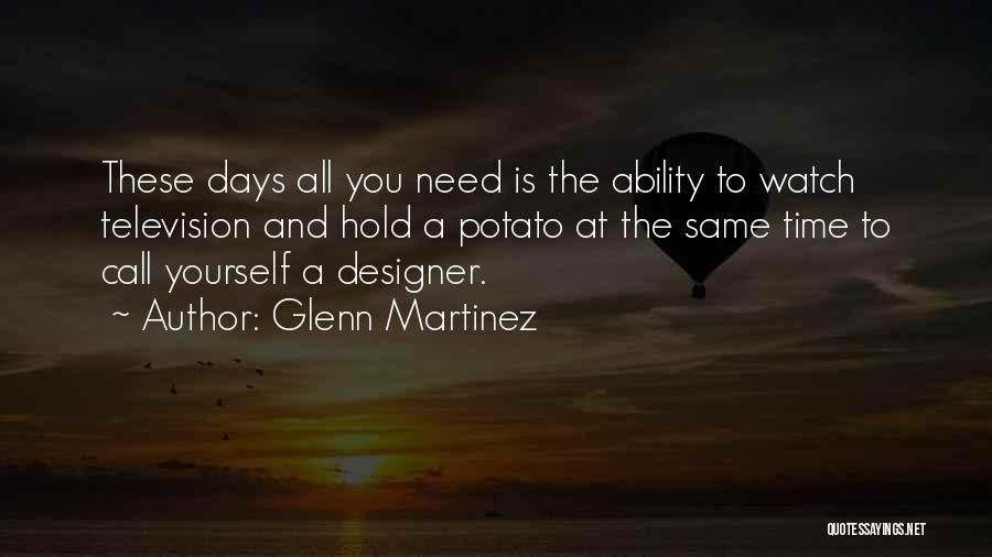 Glenn Martinez Quotes 548231