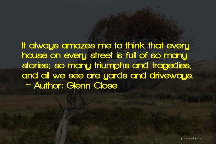 Glenn O'brien Quotes By Glenn Close