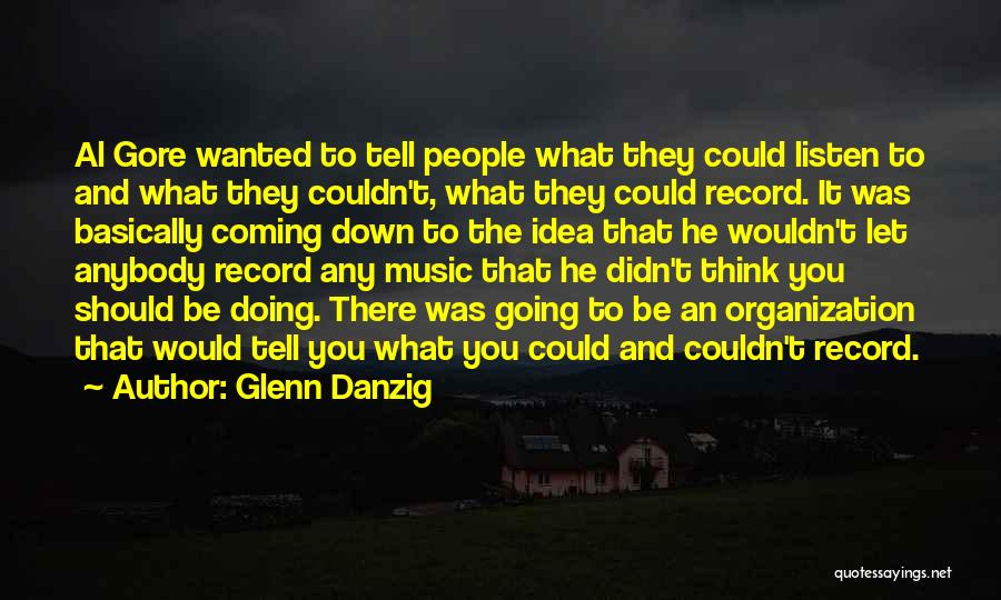 Glenn O'brien Quotes By Glenn Danzig