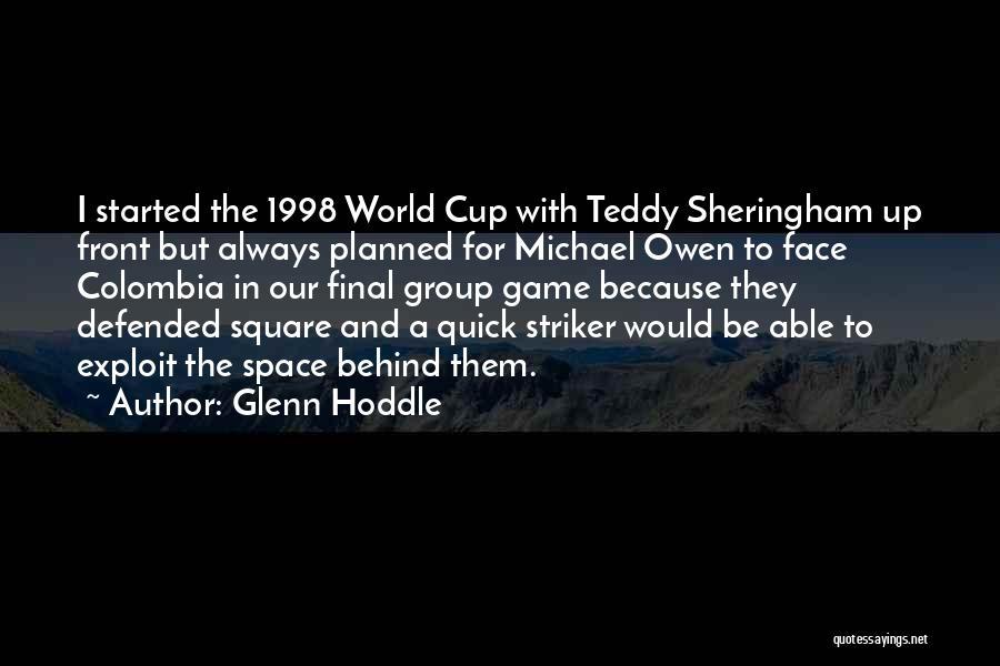 Glenn O'brien Quotes By Glenn Hoddle