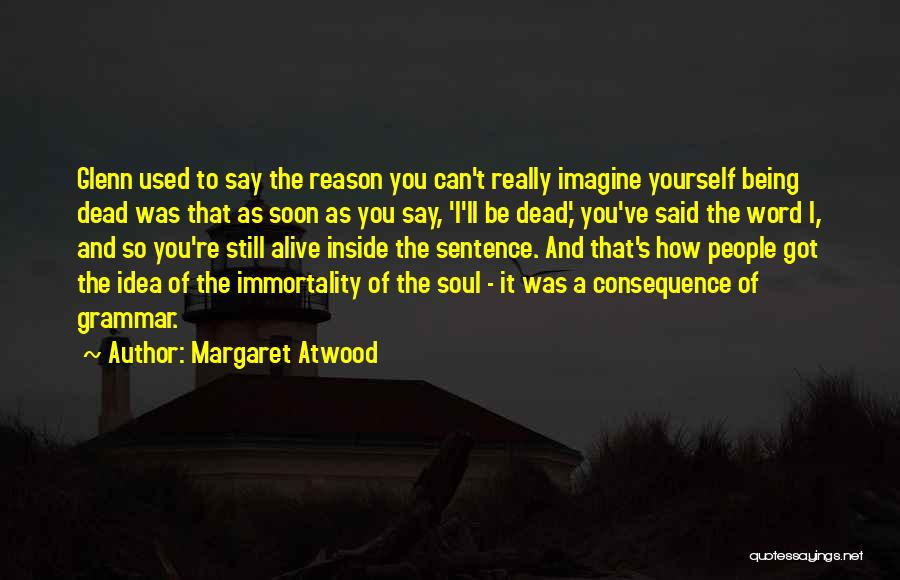 Glenn O'brien Quotes By Margaret Atwood