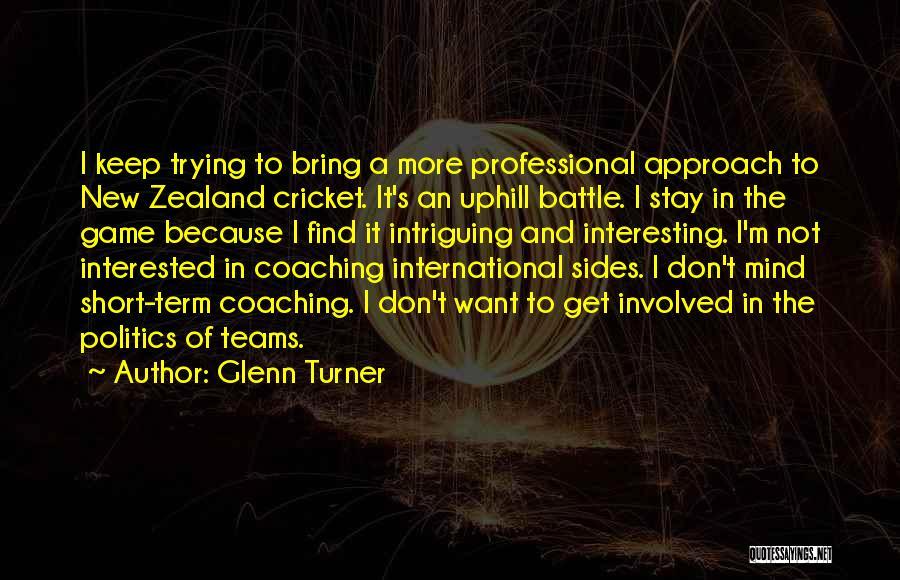 Glenn Turner Quotes 1024886