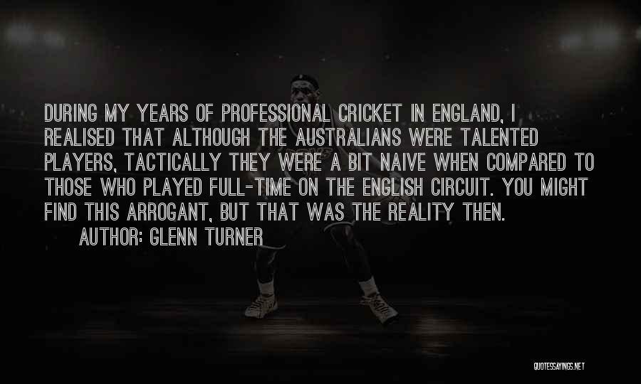 Glenn Turner Quotes 1070249