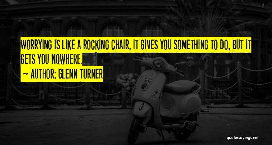 Glenn Turner Quotes 1167762