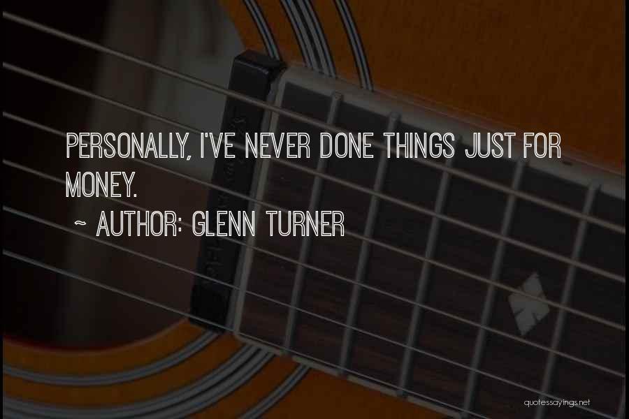 Glenn Turner Quotes 1633769