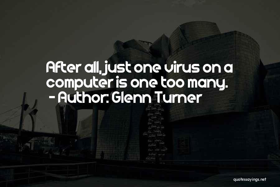 Glenn Turner Quotes 1647167
