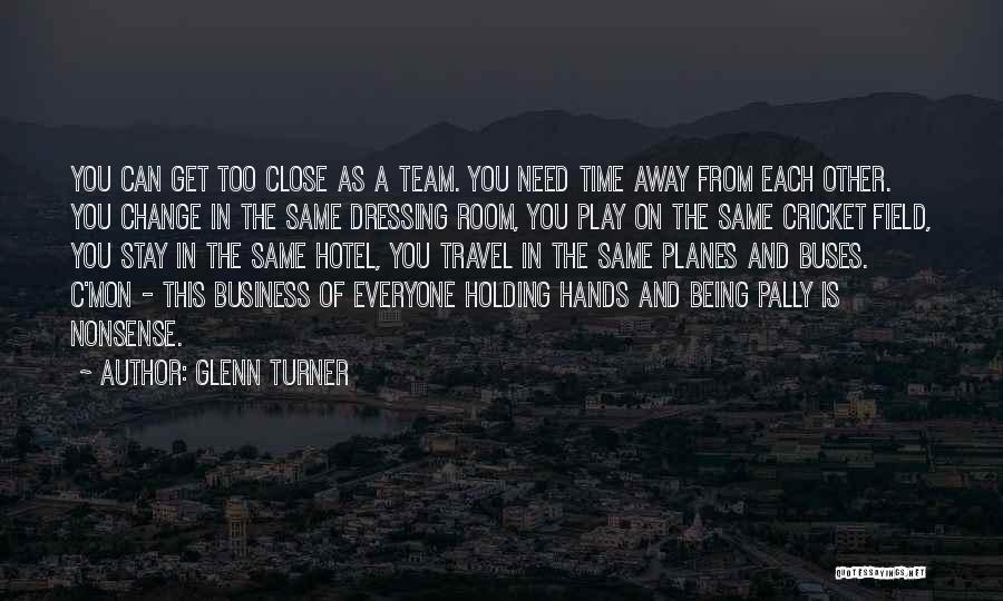 Glenn Turner Quotes 546975