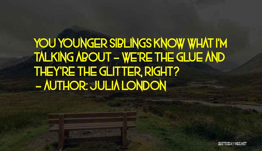 Glitter And Glue Quotes By Julia London
