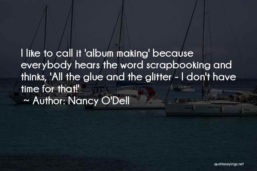 Glitter And Glue Quotes By Nancy O'Dell