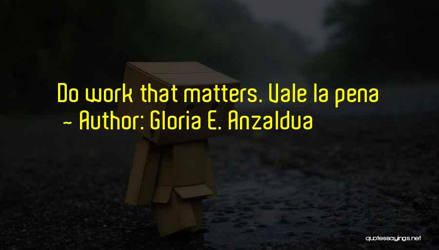 Gloria E. Anzaldua Quotes 1255347
