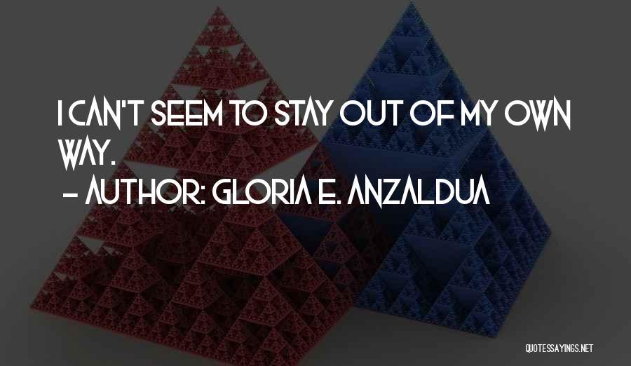 Gloria E. Anzaldua Quotes 1295556