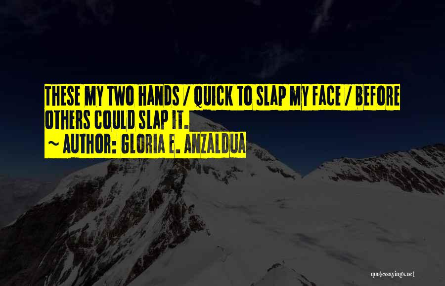 Gloria E. Anzaldua Quotes 1422187