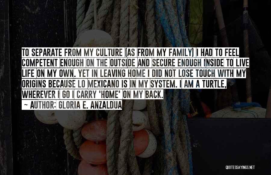 Gloria E. Anzaldua Quotes 1598728