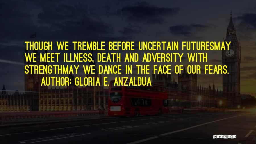Gloria E. Anzaldua Quotes 1823231
