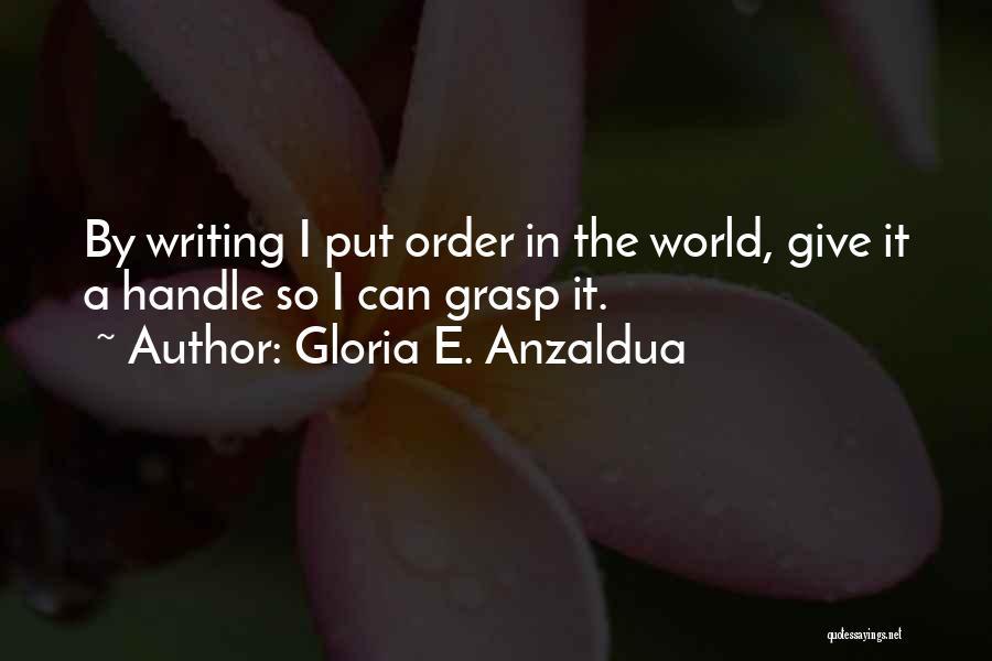 Gloria E. Anzaldua Quotes 220750