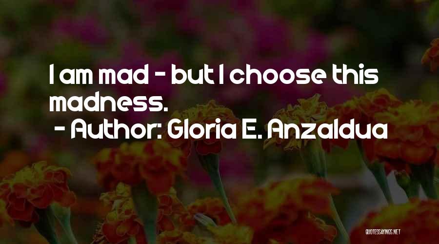 Gloria E. Anzaldua Quotes 2233050