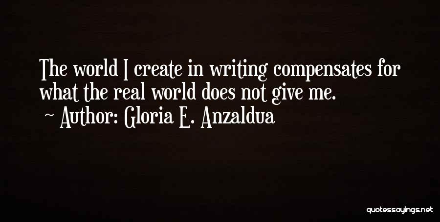 Gloria E. Anzaldua Quotes 698220