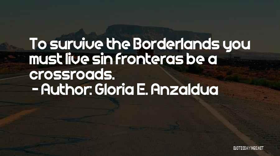 Gloria E. Anzaldua Quotes 703922