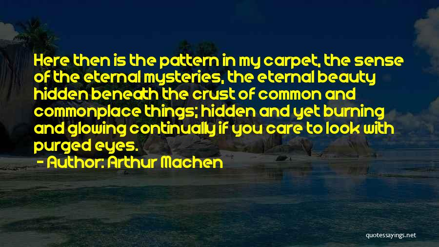 Glowing Beauty Quotes By Arthur Machen