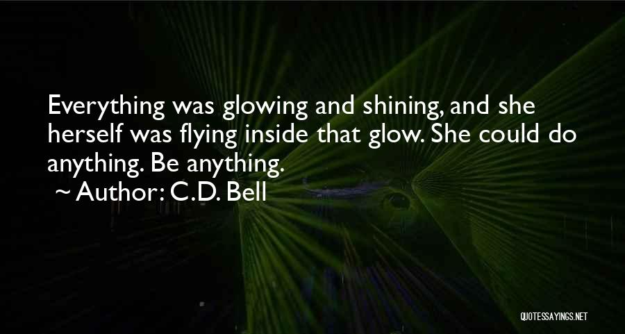 Glowing Beauty Quotes By C.D. Bell