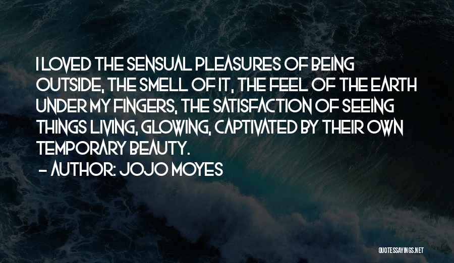 Glowing Beauty Quotes By Jojo Moyes