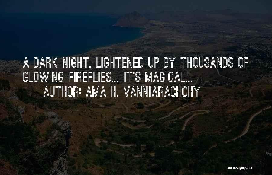 Glowing Up Quotes By Ama H. Vanniarachchy