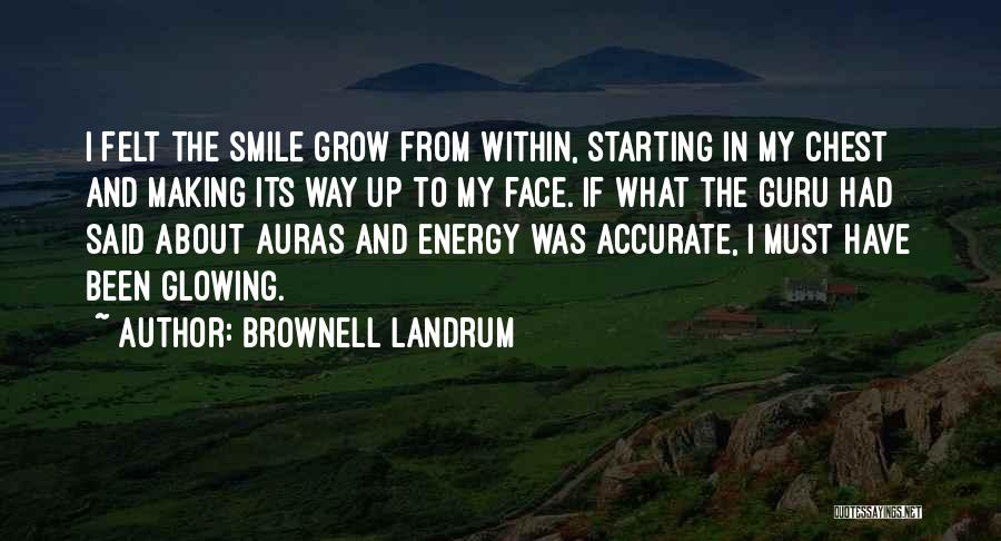Glowing Up Quotes By Brownell Landrum