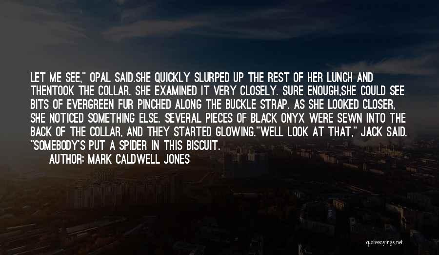 Glowing Up Quotes By Mark Caldwell Jones