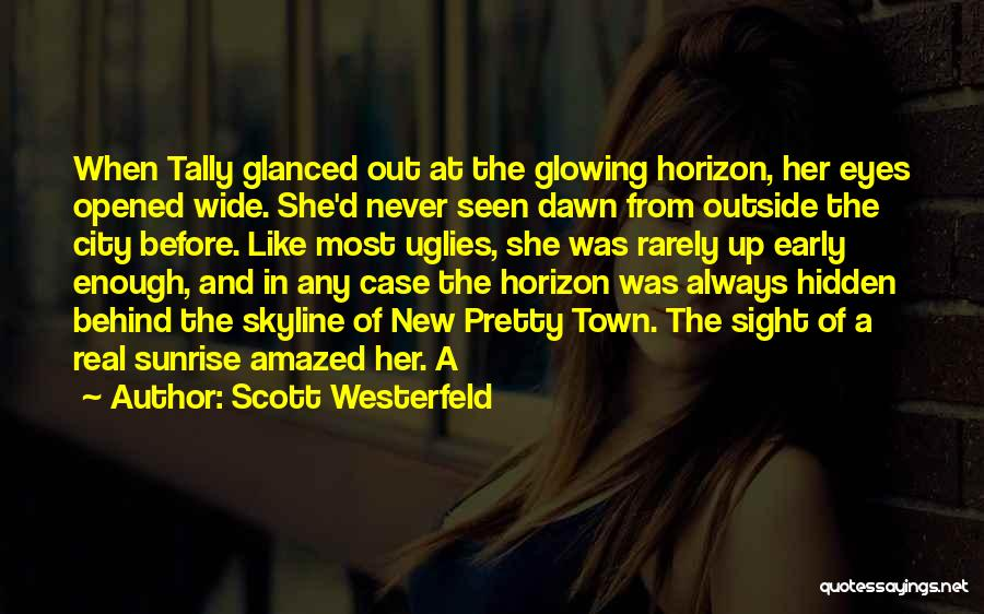 Glowing Up Quotes By Scott Westerfeld