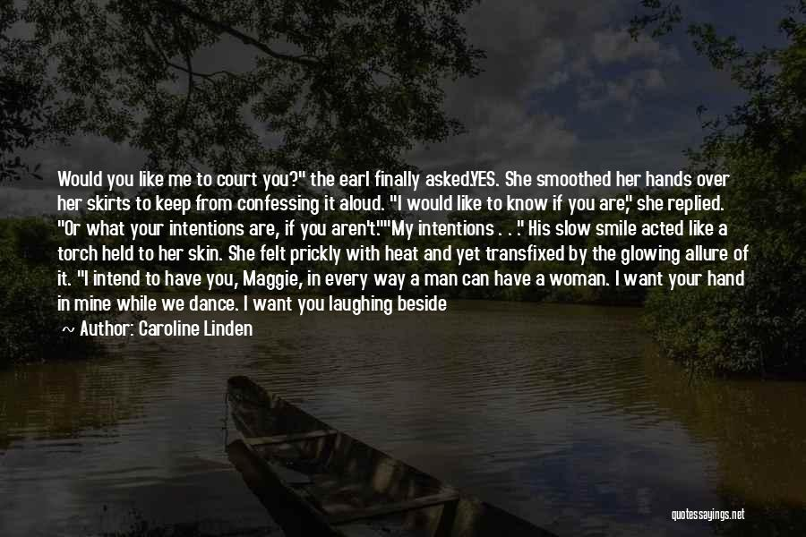 Glowing Woman Quotes By Caroline Linden